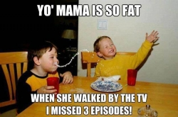 Funny photos - Yo' Mama is so fat