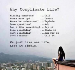 Miscellaneous pictures - Why Complicate life?