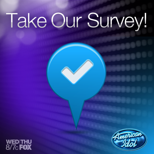 We want to hear from you. Take the American Idol survey!