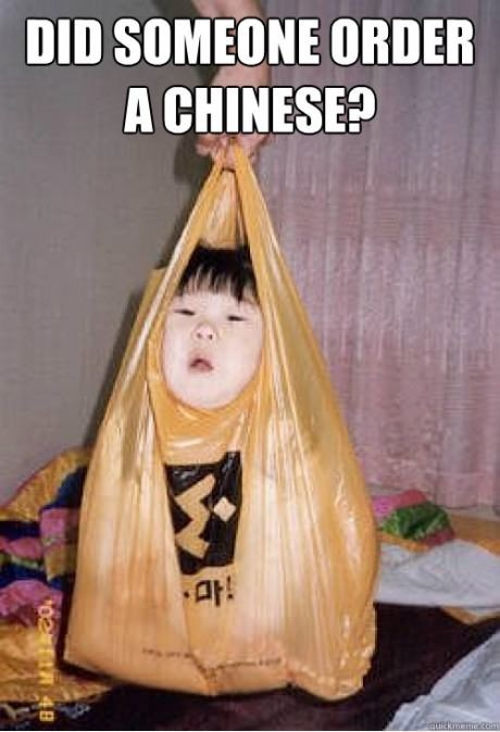 Did someone order Chinese