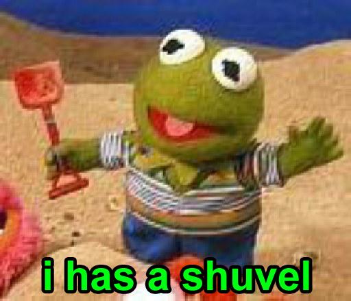I has a shuvel