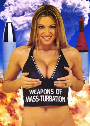 Weapons of mass turbation